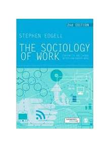 The Sociology of Work : continuity and change